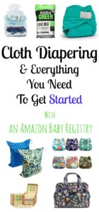Cloth Diapering for Beginnners | Cloth Diapering Essentials | Baby Registry for Cloth Diapering | Completion Discount | Amazon Baby Registry | Getting Started Cloth Diapering | Pocket Diapers | Diaper Covers | Prefold Diapers | Cloth Diapering on a Budget