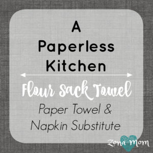 A Paperless Kitchen | DIY Flour Sack Towel Paper Replacement | Green Kitchen | Green Home | Environmentally Friendly Kitchen | Environmentally Friendly Kitchen | Flour Sack Towel Crafts | DIY Projects | Money Saving DIY